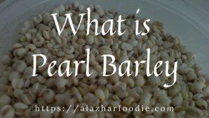 What is Pearl Barley?