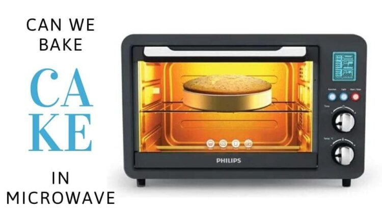 Can We Bake Cake In Microwave?