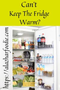 Can't Keep The Fridge Warm?