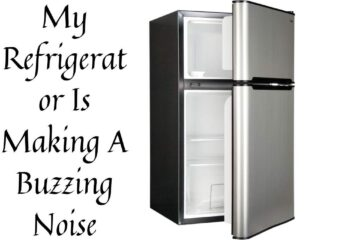 My Refrigerator Is Making A Buzzing Noise
