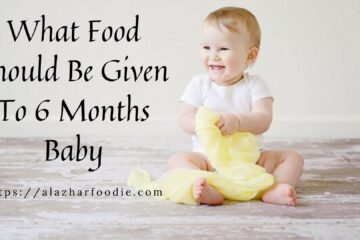 What Food Should Be Given To 6 Months Baby