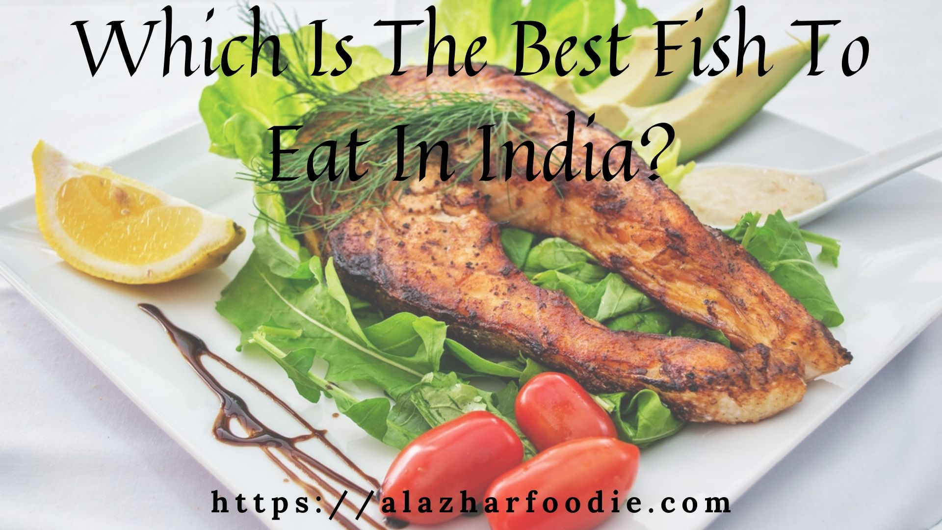 Which Is The Best Fish To Eat In India