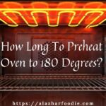 How Long To Preheat Oven to 180 Degrees