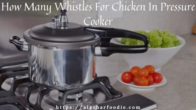 How Many Whistles For Chicken In Pressure Cooker