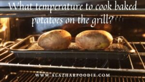 What temperature to cook baked potatoes on the grill