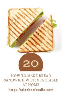 How To Make Bread Sandwich With Vegetable At Home