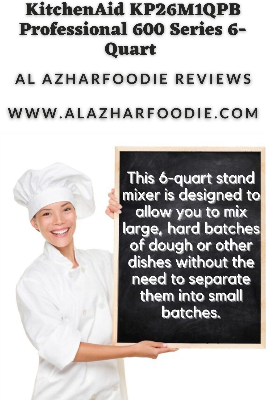 KitchenAid KP26M1QPB Professional 600 Series 6 Quart Review