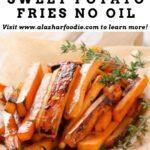 Air Fryer Sweet Potato Fries No Oil