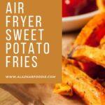 Best Air Fryer Sweet Potato Fries 1