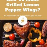 How To Make Grilled Lemon Pepper Wings
