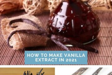 How To Make Vanilla Extract in 2021
