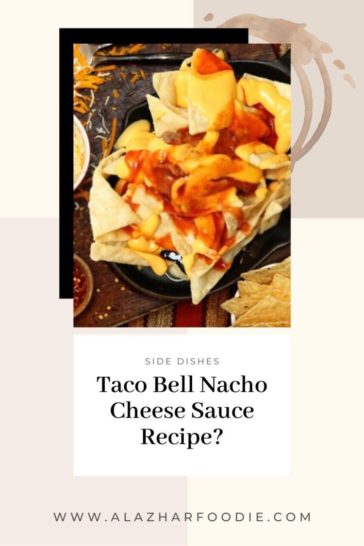 Taco Bell Nacho Cheese Sauce Recipe