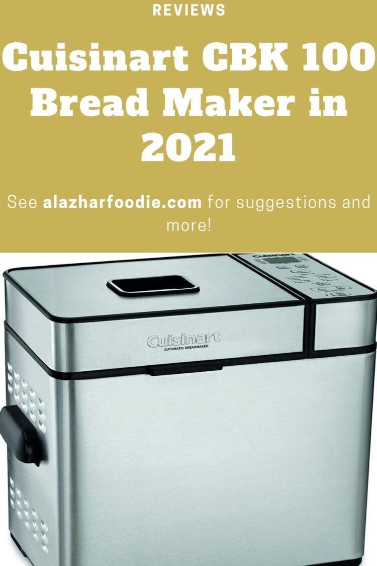 Cuisinart CBK 100 Bread Maker in 2021