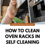 How To Clean Oven Racks In Self Cleaning Oven