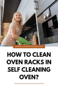 How To Clean Oven Racks In Self Cleaning Oven?