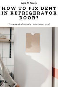How To Fix Dent In Refrigerator Door