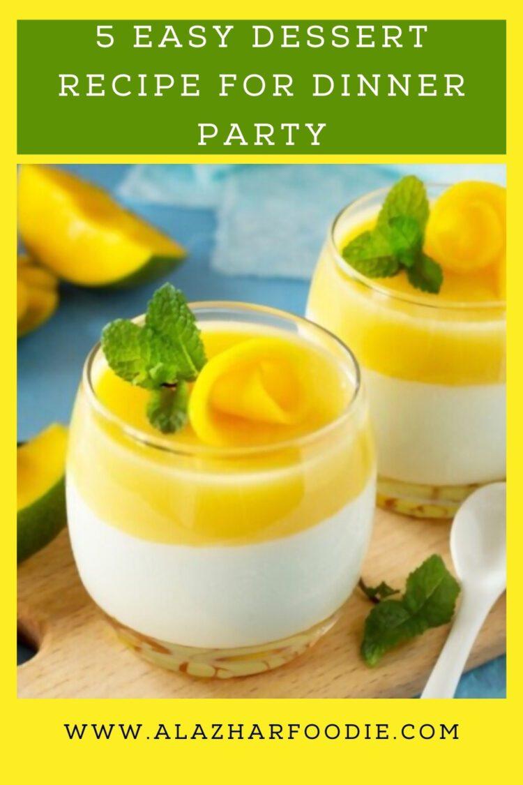 5 Easy Dessert Recipe For Dinner Party