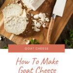 How To Make Goat Cheese Recipe?