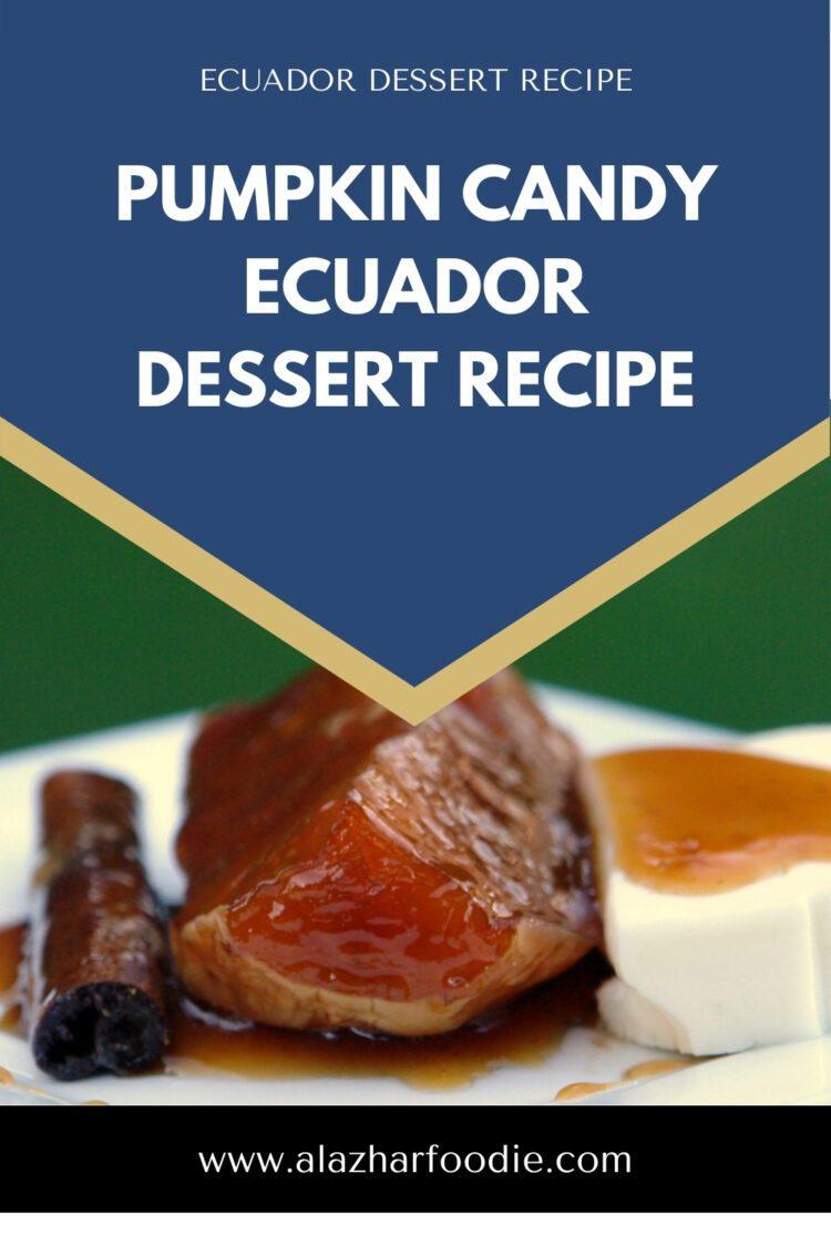 Pumpkin Candy Ecuador Dessert Recipe