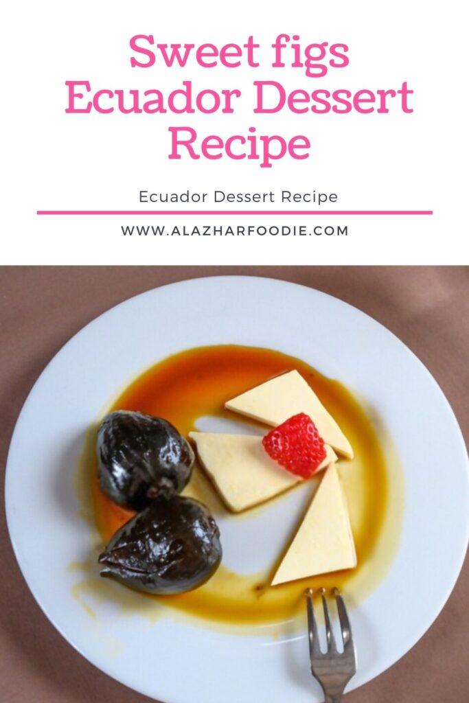 Sweet figs Ecuador Dessert Recipe