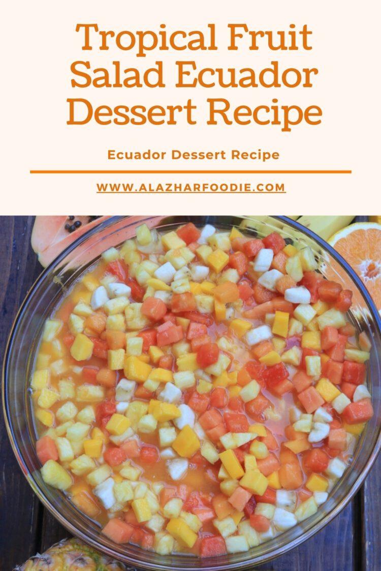 Tropical Fruit Salad Ecuador Dessert Recipe