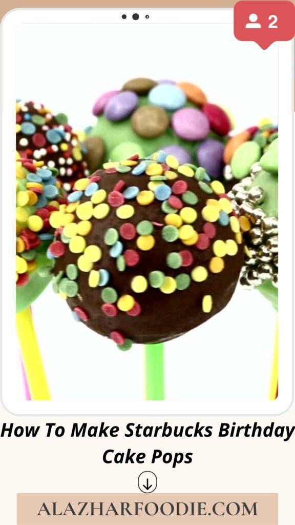 How To Make Starbucks Birthday Cake Pops