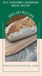 Old Fashioned Sourdough Bread Recipe